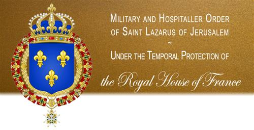 Military and Hospital Order of Saint Lazarus of Jerusalem - Under the Temporal Protection of the Royal House of France